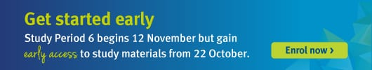Get started early. Study Period 3 begins 12 Nov but gain early access to study materials from 22 Oct. Enrol now srcset=