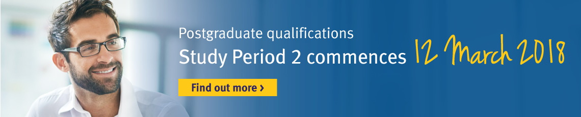 Postgraduate qualifications Study Period 2 commences 12 March