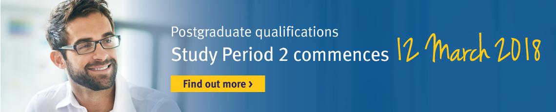 Postgraduate qualifications Study Period 2 commences 12 March