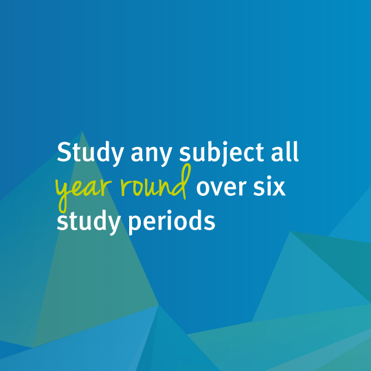 Study any subject all year round over six study periods