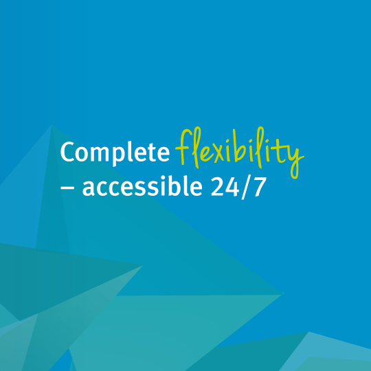 Complete flexibility – accessible 24/7